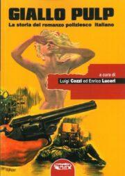 Giallo Pulp – La storia del romanzo poliziesco italiano