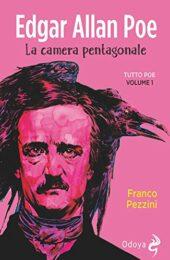 Edgar Allan Poe. La camera pentagonale. Tutto Poe. Vol. 1