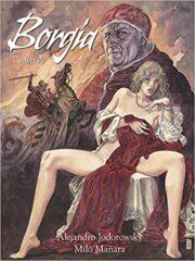 Manara & Jodorowsky – Borgia (l'integrale)