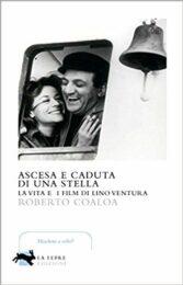 Ascesa e caduta di una stella – La vita e i film di Lino Ventura