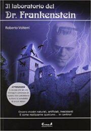 Il laboratorio del dr. Frankenstein, ovvero mostri naturali, artificiali, inesistenti…