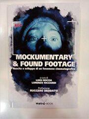 Mockumentary & Found Footage – Nascita e sviluppo di un fenomeno cinematografico