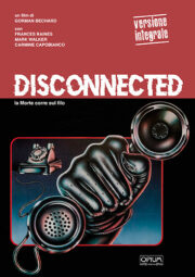 Disconnected – la morte corre sul filo (versione integrale) LTD 100 con cartolina