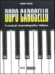 Dopo Carosello – Il musical cinematografico italiano
