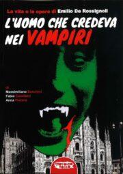 L'uomo che credeva nei vampiri – La vita e le opere di Emilio De Rossignoli