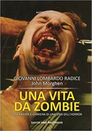 Vita da zombie, Una. Vita privata e carriera di una star dell'horror