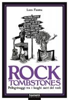 ROCK TOMBSTONES – Pellegrinaggi sui luoghi sacri del rock