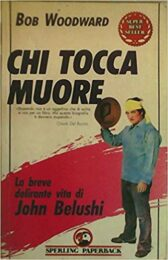 Chi tocca muore – La breve delirante vita di John Belushi