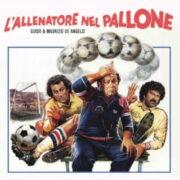 Guido & Maurizio De Angelis – L'Allenatore Nel Pallone (45 rpm)