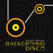 Alessandro Alessandroni – Background Disco (12″)