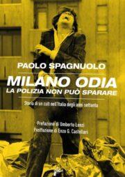 Milano odia: la polizia non può sparare Storia di un cult nell'Italia degli anni 70