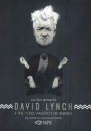 David Lynch – il tempo del viaggio e del sogno