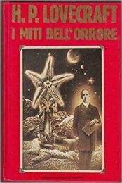H. P. Lovecraft – I miti dell'orrore