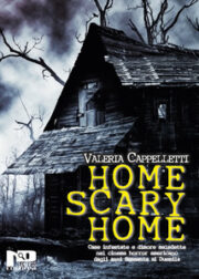 Home scary home. Case infestate e dimore maledette nel cinema horror americano dagli anni Sessanta ai Duemila