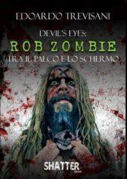 Devil's eyes: Rob Zombie tra il palco e lo schermo