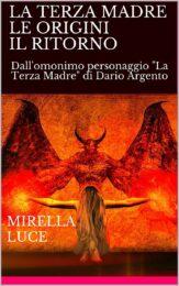 Terza Madre. Le Origini – Il Ritorno. Dall'omonimo personaggio di Dario Argento.