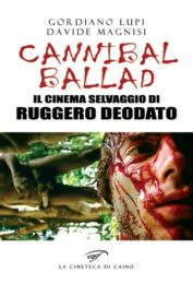 Cannibal Ballad – Il cinema selvaggio di Ruggero Deodato