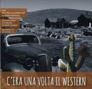 C'era una volta il Western (2 CD)