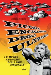 Piccola Enciclopedia Degli Ultracorpi. I B-Movies Americani Degli Anni Cinquanta