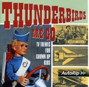 Thunderbirds Are Go – TV Themes For Grown Up Kids