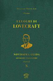 Luoghi Di Lovecraft. Novissima Guida Ad Uso Del Viaggiatore, I