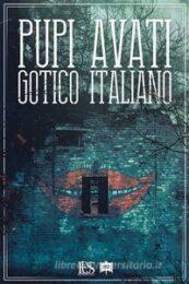 Pupi Avati – Gotico italiano