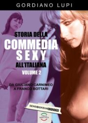 STORIA DELLA COMMEDIA SEXY ALL'ITALIANA vol. 2 Da Giuliano Carnimeo a Franco Bottari