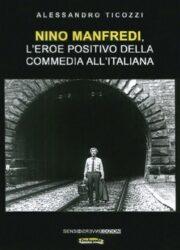 Nino Manfredi, l'eroe positivo della commedia all'italiana