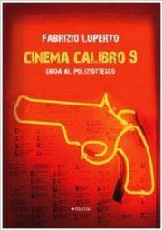 Cinema calibro 9 – Guida al poliziottesco