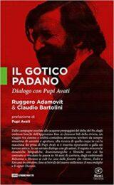 Gotico Padano. Dialogo con Pupi Avati
