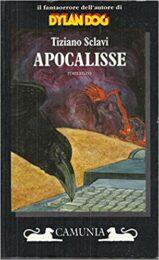 Tiziano Sclavi – Apocalisse (prima ed. Camunia)