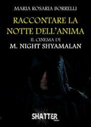 RACCONTARE LA NOTTE DELL'ANIMA – Il cinema di M. Night Shyamalan