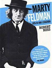 Marty Feldman – Vita di una leggenda