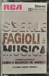 Sberle Fagioli E Musica – I Grandi Successi Di Guido E Maurizio De Angelis (audiocassetta)