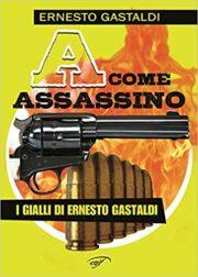 A come Assassino – I gialli di Ernesto Gastaldi