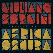 Giuliano Sorgini – Africa Oscura RELOVED   VOL. 1 (12″)