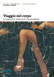 Viaggio nel Corpo. La Commedia Erotica nel Cinema Italiano