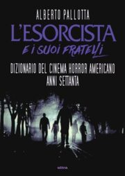 Esorcista e i suoi fratelli. Dizionario del cinema horror americano anni Settanta