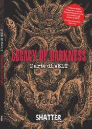 LEGACY OF DARKNESS. L'arte di WELT