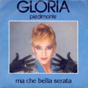 Gloria Piedimonte – Ma che bella serata (45 giri)