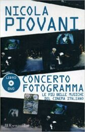 Nicola Piovani – Concerto Fotogramma, le più belle musiche del cinema italiano (Libro + DVD)