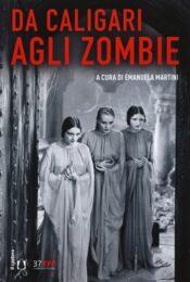 Da Caligari agli zombie. L'horror classico 1919-1969