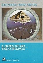 Il satellite dei cospiratore + Scontri stellari oltre la terza dimensione