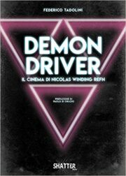 Demon driver – Il cinema di Nicolas Winding Refn