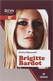 Brigitte Bardot (collana Donne nel mito)