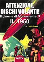 Attenzione dischi volanti! – Il cinema di fantascienza 9