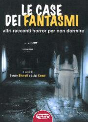 Case Dei Fantasmi. Altri Racconti Horror Per Non Dormire