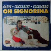 """Salvi/Cuccarini/Columbro: Oh signorina – sigla della trasmissione TV """"Bellezze sulla neve"""" (45 giri)"""