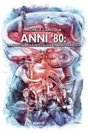 Anni '80. La nascita della nostalgia cinematografica
