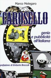 Carosello. Genio E Pubblicita All'Italiana